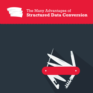 Advantages of Structured Data Conversion