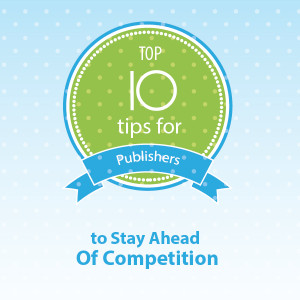 top 10 tips for publishers