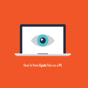 How to view epub files on a pc