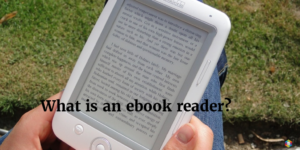 What is An eBook Reader