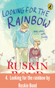 Looking for the rainbow by Ruskin Bond